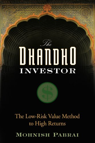 The Dhandho Investor: The Low – Risk Value Method to High Returns