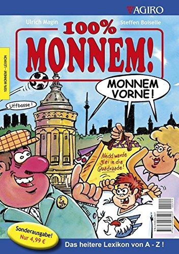 100% MONNEM!: Das heitere Lexikon. Monnem von A - Z