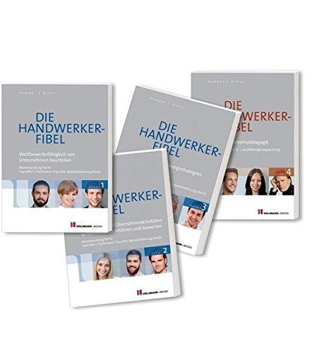 Die Handwerker-Fibel: Band 1-4: Bundle - Zur Vorbereitung auf die Meisterprüfung Teil III/IV - Ausbildereignungsprüfung