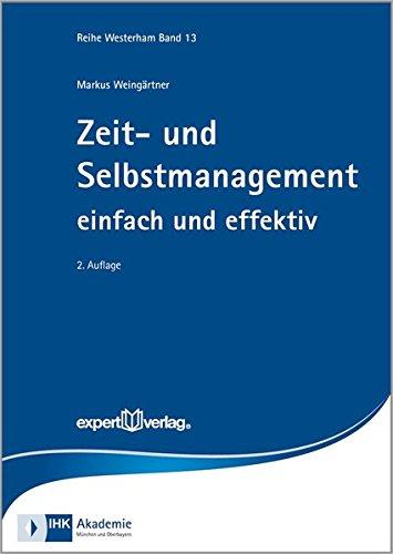 Zeit- und Selbstmanagement: einfach und effektiv (Reihe Westerham)